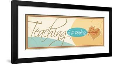 Teaching is a work of Heart-Pela Design-Framed Premium Giclee Print
