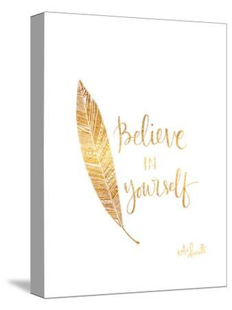 Believe in Yourself-Katie Doucette-Stretched Canvas Print