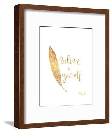 Believe in Yourself-Katie Doucette-Framed Premium Giclee Print