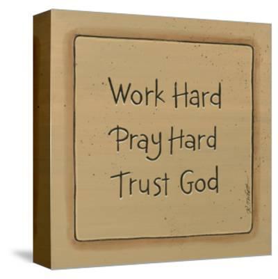 Work Hard-Karen Tribett-Stretched Canvas Print