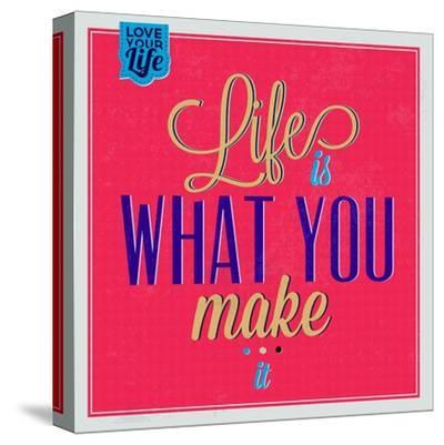 Life Is What You Make it 1-Lorand Okos-Stretched Canvas Print