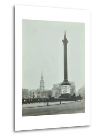 Nelsons Column with National Service Recruitment Poster, London, 1939--Metal Print