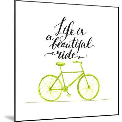 Inspirational Quote - Life is a Beautiful Ride. Handwritten Modern Calligraphy Poster with Green Ha-kotoko-Mounted Premium Giclee Print