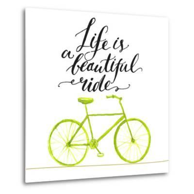 Inspirational Quote - Life is a Beautiful Ride. Handwritten Modern Calligraphy Poster with Green Ha-kotoko-Metal Print
