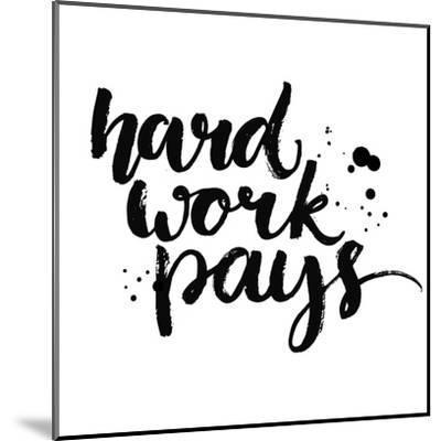 Hard Work Pays-kotoko-Mounted Art Print