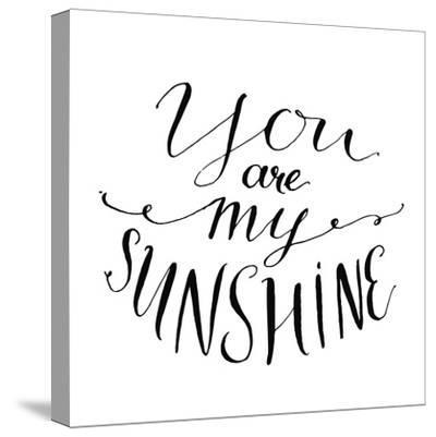 You are My Sunshine. Inspirational Quote. Vector Lettering for Valentines Day Cards, Prints-kotoko-Stretched Canvas Print