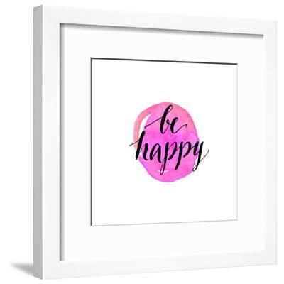 Be Happy Phrase. Handwritten Modern Calligraphy, Inspirational Quote for Card on Pink Watercolor Ro-kotoko-Framed Art Print