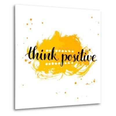 Modern Calligraphy Inspirational Quote - Think Positive - at Yellow Watercolor Background.-kotoko-Metal Print