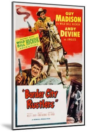 Border City Rustlers--Mounted Giclee Print