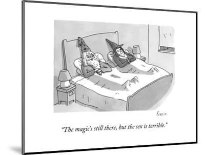 """""""The magic's still there, but the sex is terrible."""" - New Yorker Cartoon-Zachary Kanin-Mounted Premium Giclee Print"""