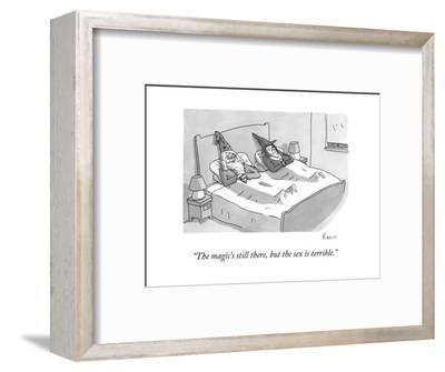 """""""The magic's still there, but the sex is terrible."""" - New Yorker Cartoon-Zachary Kanin-Framed Premium Giclee Print"""
