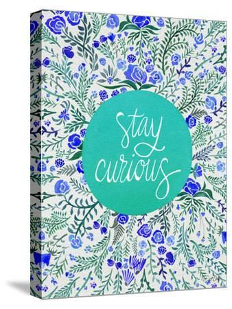 Stay Curious in Blue and Turquoise-Cat Coquillette-Stretched Canvas Print