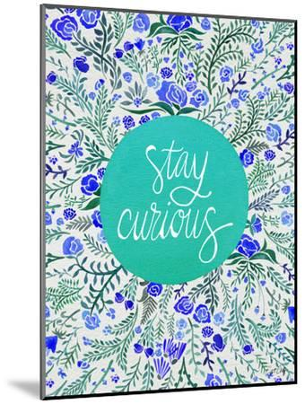 Stay Curious in Blue and Turquoise-Cat Coquillette-Mounted Giclee Print