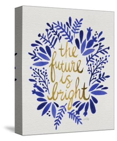 Future is Bright - Navy and Gold-Cat Coquillette-Stretched Canvas Print