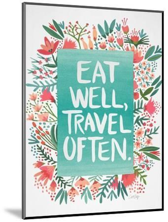 Eat Well Travel Often - Floral-Cat Coquillette-Mounted Premium Giclee Print
