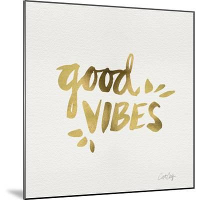 Good Vibes - Gold Ink-Cat Coquillette-Mounted Premium Giclee Print
