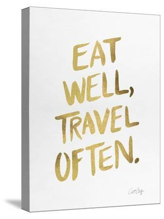 Eat Well Travel Often - Gold Ink-Cat Coquillette-Stretched Canvas Print