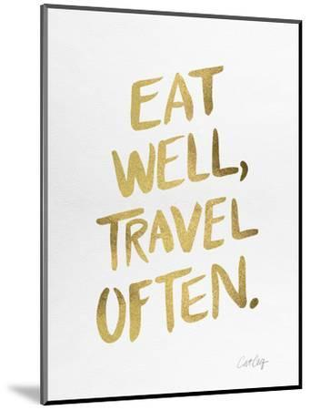 Eat Well Travel Often - Gold Ink-Cat Coquillette-Mounted Premium Giclee Print