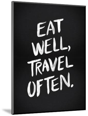 Eat Well Travel Often - White Ink-Cat Coquillette-Mounted Premium Giclee Print