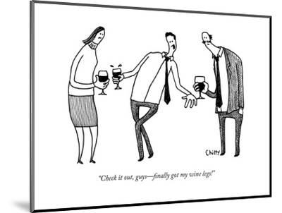 """""""Check it out, guys?finally got my wine legs!"""" - New Yorker Cartoon-Tom Chitty-Mounted Premium Giclee Print"""
