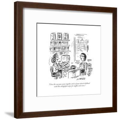 """""""I love the way you weave together stories of your abused childhood with t?"""" - Cartoon-David Sipress-Framed Premium Giclee Print"""