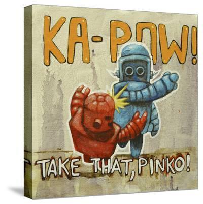 Take That Pinko-Craig Snodgrass-Stretched Canvas Print