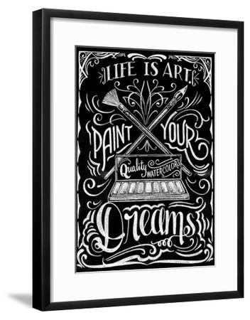 Life Is Art Paint Your Dreams-CJ Hughes-Framed Giclee Print