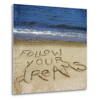 Follow Your Dreams in the Sand-Kimberly Glover-Metal Print