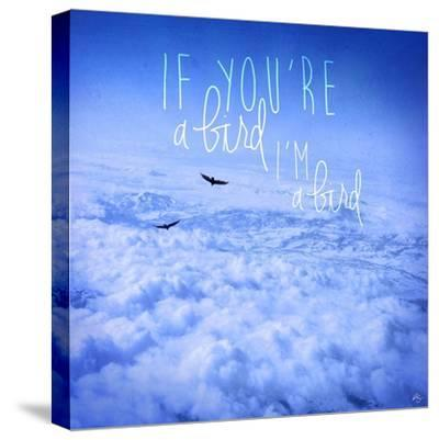 If You're a Bird 2-Kimberly Glover-Stretched Canvas Print