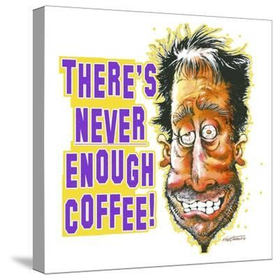 Never Enough Coffee-Nate Owens-Stretched Canvas Print