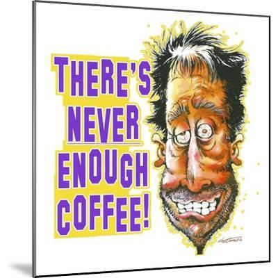 Never Enough Coffee-Nate Owens-Mounted Giclee Print