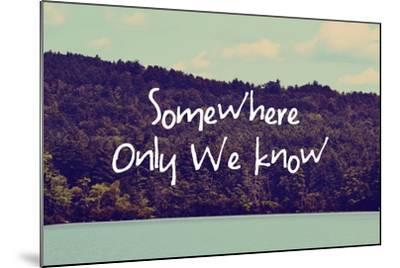 Somewhere Only We Know I-Vintage Skies-Mounted Giclee Print