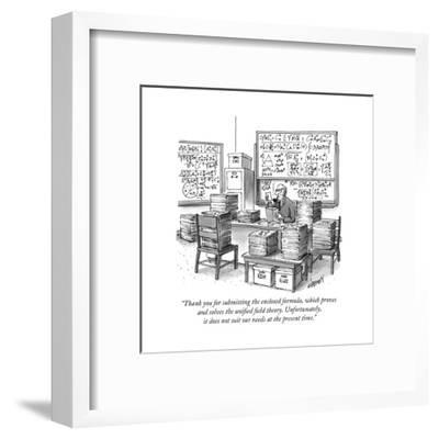 """""""Thank you for submitting the enclosed formula, which proves and solves th..."""" - New Yorker Cartoon-Tom Cheney-Framed Premium Giclee Print"""