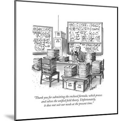 """""""Thank you for submitting the enclosed formula, which proves and solves th..."""" - New Yorker Cartoon-Tom Cheney-Mounted Premium Giclee Print"""