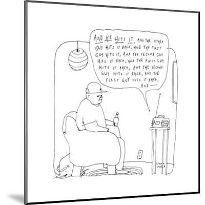 """A man listens to the radio, which describes a game as """"he hits it, and the... - New Yorker Cartoon-Liana Finck-Mounted Premium Giclee Print"""