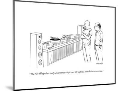 """""""The two things that really drew me to vinyl were the expense and the inco..."""" - New Yorker Cartoon-Alex Gregory-Mounted Premium Giclee Print"""