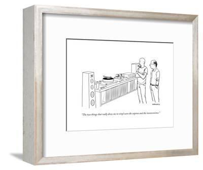 """""""The two things that really drew me to vinyl were the expense and the inco..."""" - New Yorker Cartoon-Alex Gregory-Framed Premium Giclee Print"""