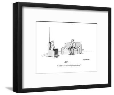 """I still haven't cleaned up from the party."" - New Yorker Cartoon-Joe Dator-Framed Premium Giclee Print"
