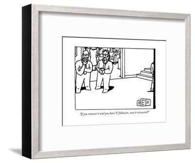 """""""If you retweet it and you have '0' followers, was it retweeted?"""" - New Yorker Cartoon-Bruce Eric Kaplan-Framed Premium Giclee Print"""