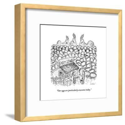 """""""Our eggs are particularly awesome today."""" - New Yorker Cartoon-Edward Koren-Framed Premium Giclee Print"""