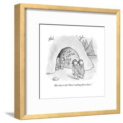 """He's done it all. There's nothing left to draw.""  - New Yorker Cartoon-Tom Toro-Framed Premium Giclee Print"