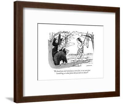 """We found you and raised you as one of us, so we were just wondering, at w?"" - New Yorker Cartoon-Joe Dator-Framed Premium Giclee Print"