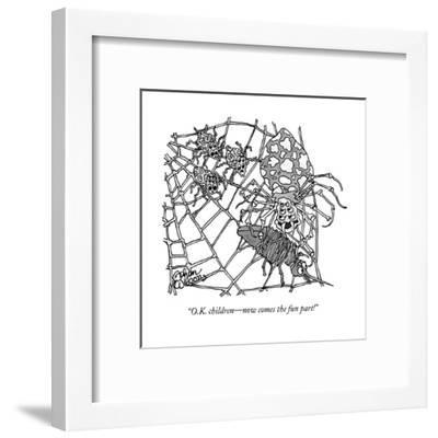 """O.K. children?now comes the fun part!"" - New Yorker Cartoon--Framed Premium Giclee Print"