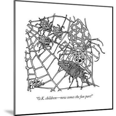 """O.K. children?now comes the fun part!"" - New Yorker Cartoon--Mounted Premium Giclee Print"