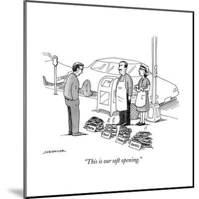 """""""This is our soft opening."""" - New Yorker Cartoon--Mounted Premium Giclee Print"""