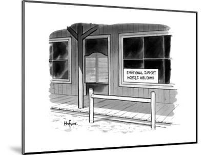 "Outside of a Western bar, a sign reads, ""Emotional Support Horses Welcome. - New Yorker Cartoon--Mounted Premium Giclee Print"