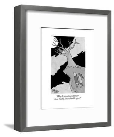 """Why do you always fall for these totally unobtainable types?"" - New Yorker Cartoon--Framed Premium Giclee Print"