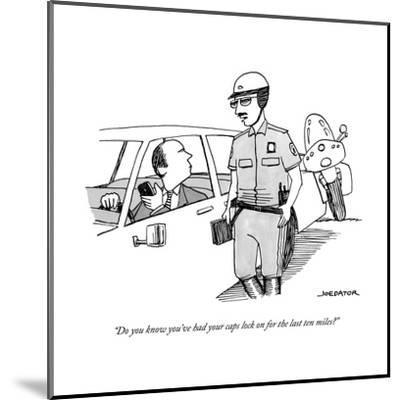 """""""Do you know you've had your caps lock on for the last ten miles?"""" - New Yorker Cartoon-Joe Dator-Mounted Premium Giclee Print"""