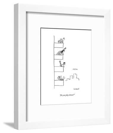 """""""Do you play drums?"""" - New Yorker Cartoon-Liza Donnelly-Framed Premium Giclee Print"""