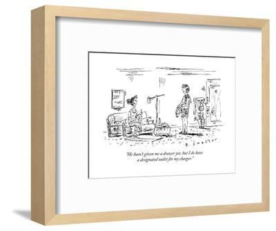 """""""He hasn't given me a drawer yet, but I do have a designated outlet for my?"""" - New Yorker Cartoon-Barbara Smaller-Framed Premium Giclee Print"""